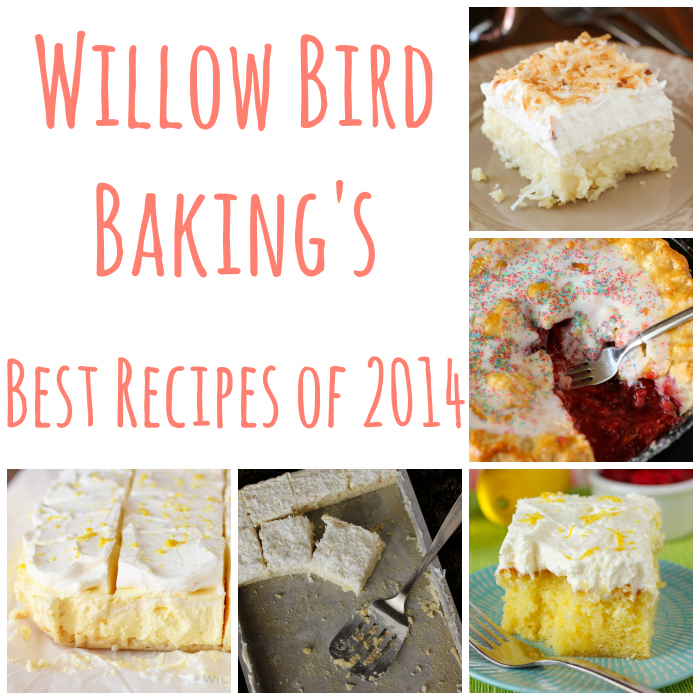 Willow Bird Baking's Best Recipes of 2014