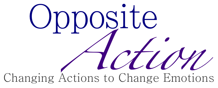 Opposite Action: Changing Actions to Change Emotions