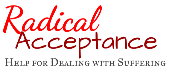 Radical Acceptance: Help for Dealing with Suffering