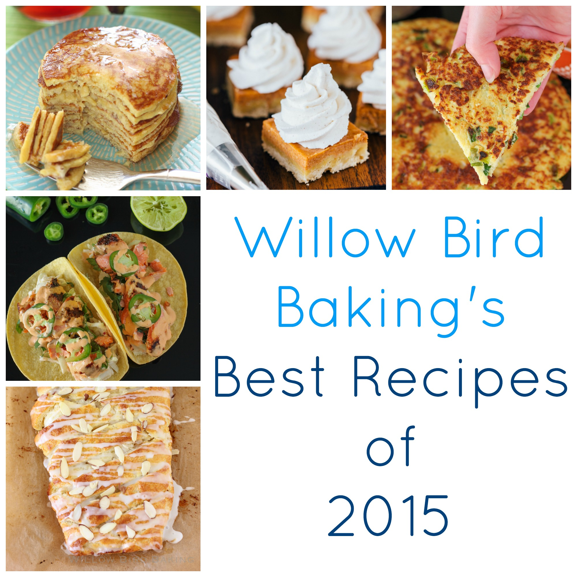 Willow Bird Baking's Best Recipes of 2015