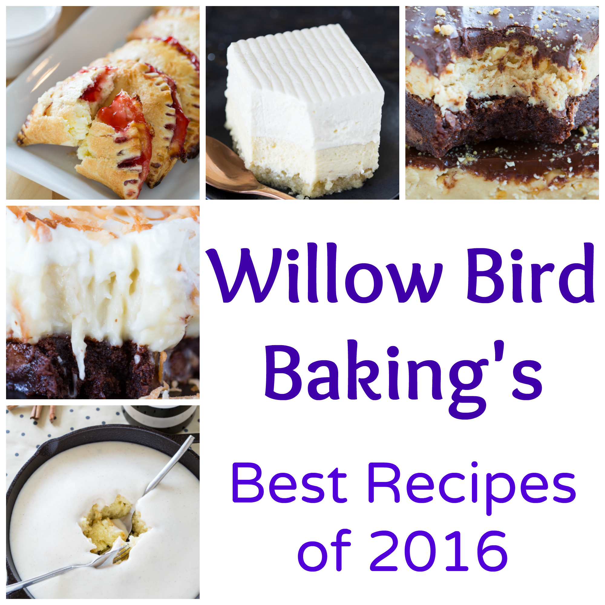Willow Bird Baking's Best Recipes of 2016