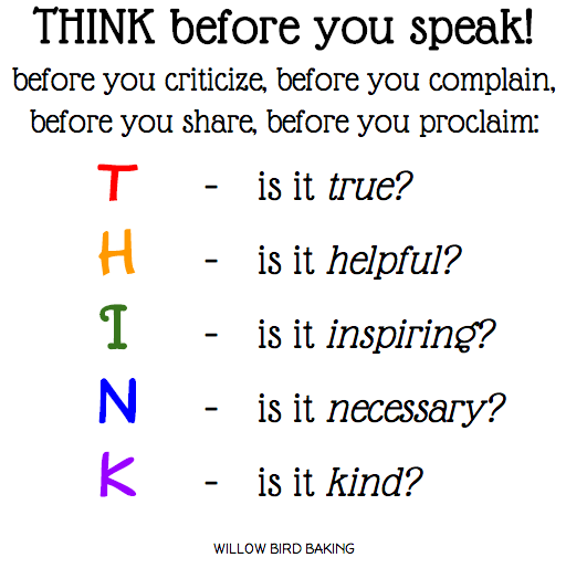 THINK before you speak! - Willow Bird Baking